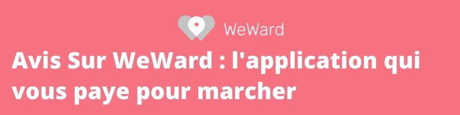 WeWard avis l'application qui vous paye pour marcher